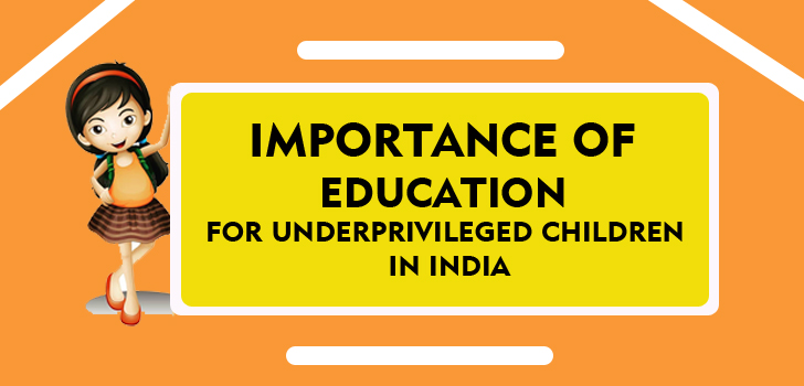 Importance of education for underprivileged children